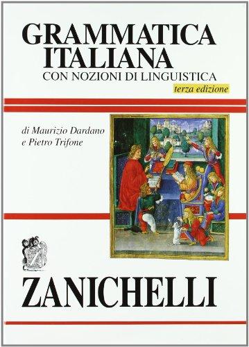 9788808093844: Grammatica italiana. Con nozioni di linguistica (ed. 95)