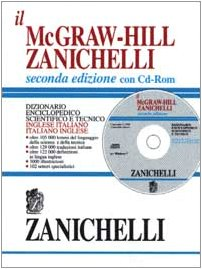 Il McGraw-Hill Zanichelli dizionario enciclopedico scientifico e tecnico. Inglese-italiano, ...