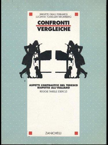 9788808095602: Confronti/Vergleiche. Aspetti contrastivi del tedesco rispetto all'italiano. Regole. Tabelle. Esercizi