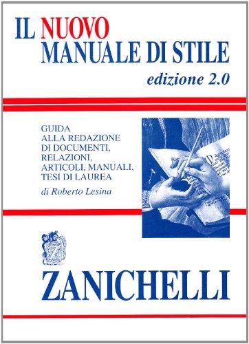 9788808096029: Il nuovo manuale di stile: Guida alla redazione di documenti, relazioni, articoli, manuali, tesi di laurea (Italian Edition)