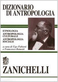 Dizionario di antropologia: Fabietti, Ugo & Francesco Remotti et al.