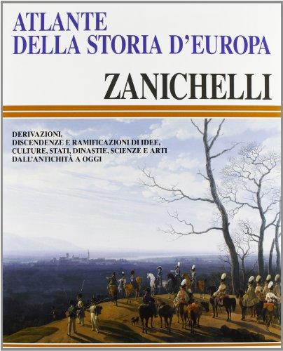9788808096487: Atlante della storia d'Europa. Derivazioni, discendenze e ramificazioni di idee, culture, Stati, dinastie, scienze e arti dall'antichità a oggi