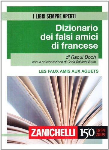 9788808105134: Les faux amis aux aguets. Dizionario dei falsi amici di francese (I libri sempre aperti)