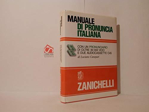 Manuale di pronuncia italiana. Con un pronunciario: Luciano Canepari