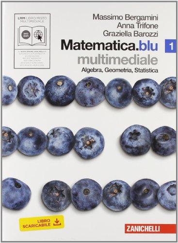 9788808111777: Matematica.blu. Algebra. Geometria. Statistica. Con espansione online. Per le Scuole superiori. Con DVD-ROM: 1