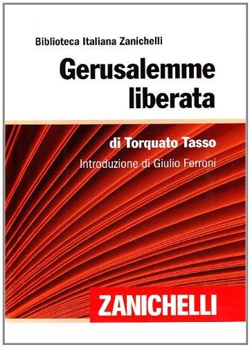 Gerusalemme liberata (Biblioteca italiana Zanichelli) - Tasso, Torquato