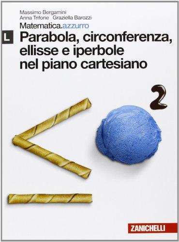 9788808115256: Matematica.azzurro. Modulo L. Parabola, circonferenza, ellisse e iperbole nel piano cartesiano. Per le Scuole superiori. Con espansione online