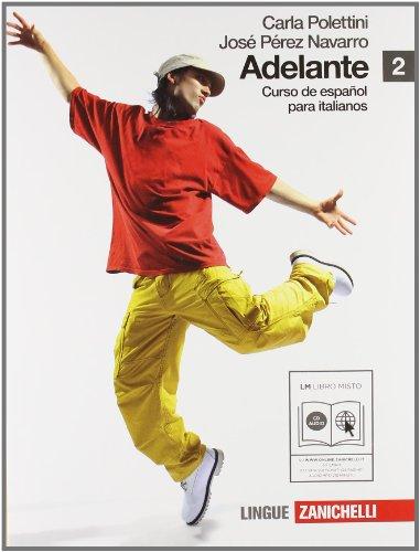 9788808116734: Adelante. Curso de espanol para italianos. Per le Scuole superiori. Con CD Audio. Con espansione online: 2