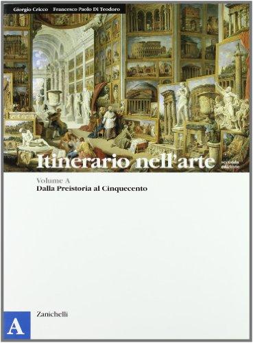 9788808117229: Itinerario nell'arte. Per le Scuole superiori. Con espansione online. Dalla Preistoria al Cinquecento (Vol. 1)