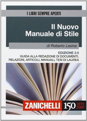 9788808118776: Il nuovo manuale di stile. Guida alla redazione di documenti, relazioni, articoli, manuali, tesi di laurea