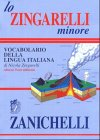 9788808123022: Lo Zingarelli minore. Vocabolario della lingua italiana: Paperback