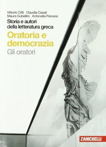 9788808129376: Storia e autori della letteratura greca. Gli oratori. Per le Scuole superiori. Con espansione online