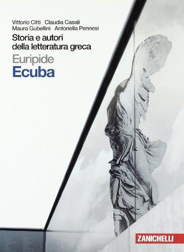 9788808129536: Storia e autori della letteratura greca. Tragedia: Ecuba. Per le Scuole superiori. Con espansione online