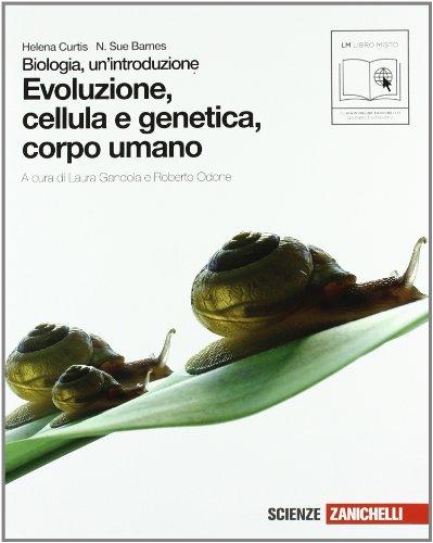 Biologia. Un'introduzione. Evoluzione cellula e genetica-Corpo umano.: Curtis, Helena