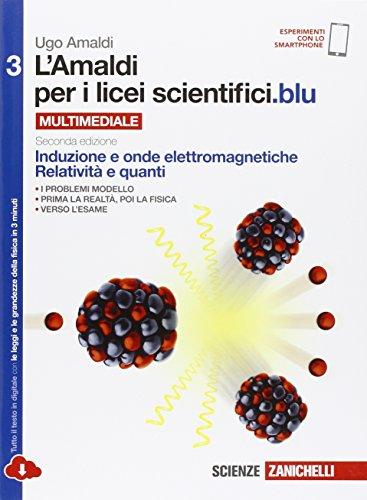 9788808137401: Amaldi per i licei scientifici.blu. Per le Scuole superiori. Con e-book. Con espansione online. Induzione e onde elettromagnetiche, relatività e quanti (Vol. 3)