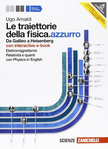 9788808140852: Le traiettorie della fisica. azzurro. Da Galileo a Heisenberg. Con interactive e-book. Per le Scuole superiori. Con espansione online. Elettromagnetismo, relatività e quanti (Vol. 2)