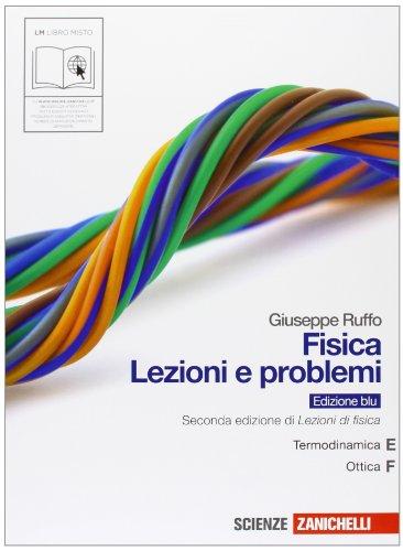 9788808141545: Fisica: lezioni e problemi. Vol. E-F. Ediz. blu. Con espansione online. Per le Scuole superiori