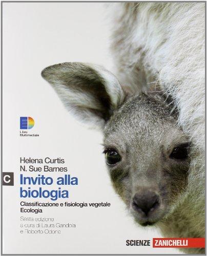 Invito alla biologia. Modulo C: Ecologia-Classificazione e: Curtis, Helena