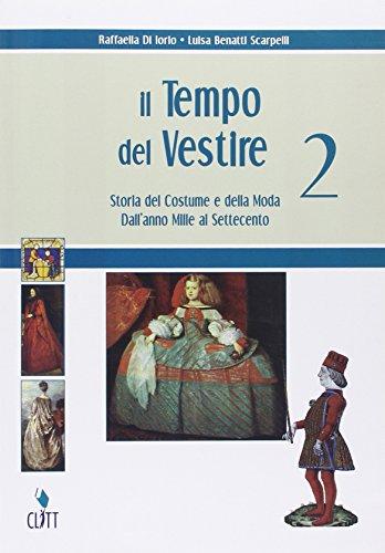 9788808153296: Il tempo del vestire. Storia del costume e della moda. Per gli Ist. professionali per l'industria e l'artigianato. Con espansione online (Vol. 2)