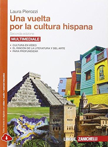 9788808157553: Una vuelta por la cultura hispana. Per le Scuole superiori. Con Contenuto digitale (fornito elettronicamente)