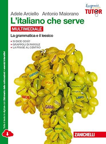 9788808157775: L'italiano che serve: La grammatica e il lessico-La comunicazione e il testo. Per le Scuole superiori. Con e-book. Con espansione online