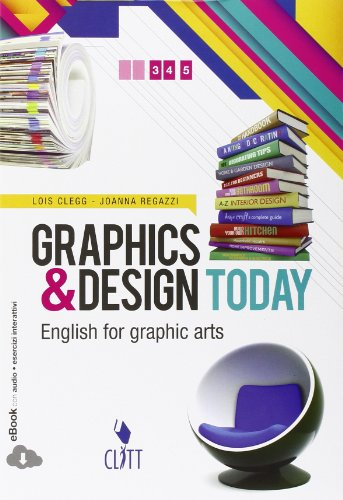 9788808160577: Graphics & design today. English for graphic arts. Per le Scuole superiori. Con espansione online [Lingua inglese]