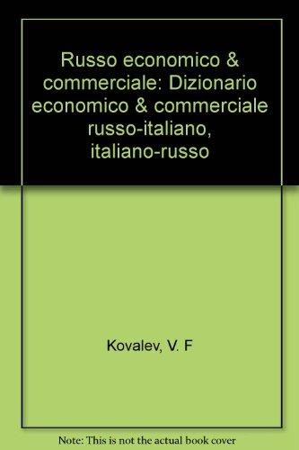 9788808161109: Russo economico & commerciale: Dizionario economico & commerciale russo-italiano, italiano-russo (Italian Edition)