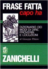Frase Fatta Capo Ha: Dizionario dei Modi: Pittano, Giuseppe