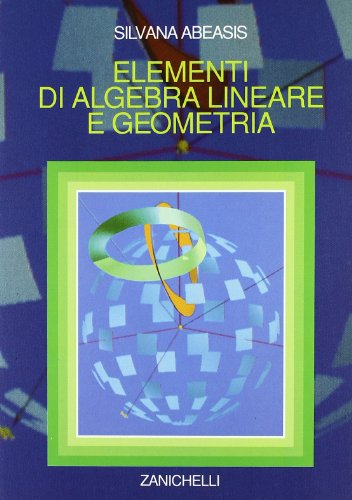 9788808165381: Elementi di algebra lineare e geometria