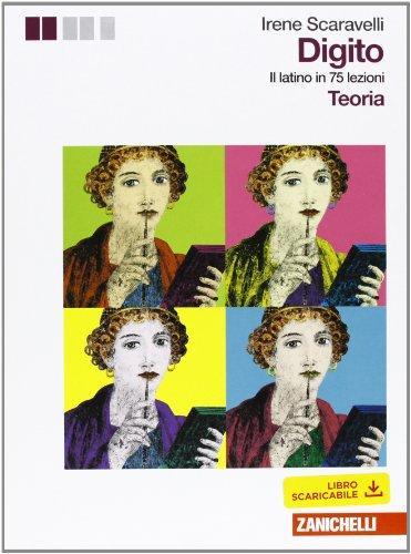 9788808171962: Digito. Il latino in 75 lezioni. Teoria ed esercizi. Per le Scuole superiori. Con espansione online: 1