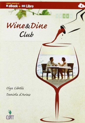 9788808174727: Wine & dine club. Per le Scuole superiori. Con e-book. Con espansione online