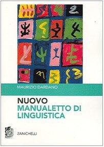 Nuovo manualetto di linguistica: Maurizio Dardano; Zanichelli