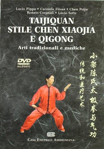 Taijiquan stile chen xiaojia e Qicong. Arti: Lucio Pippa