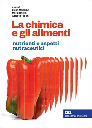 9788808184948: La chimica e gli alimenti. Nutrienti e aspetti nutraceutici
