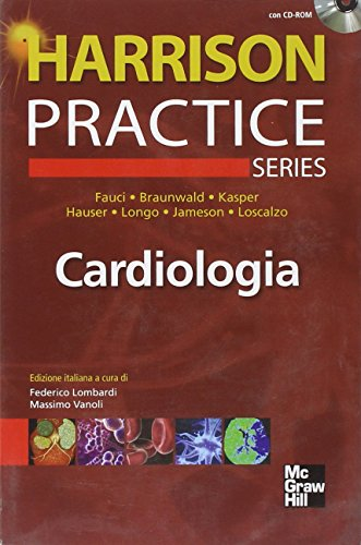 Harrison Practice. Cardiologia. Con CD-ROM: Anthony S. Fauci;
