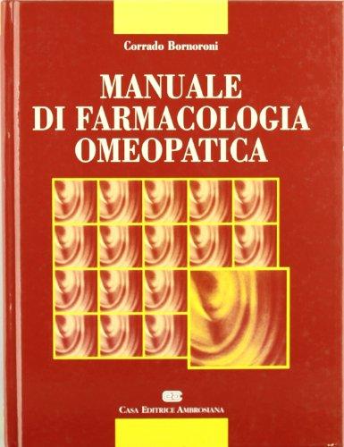 Manuale di farmacologia omeopatica: Corrado Bornoroni