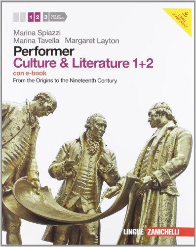 9788808196927: Performer. Culture & literature. Vol. 1-2. From the Origins to the Nineteenth Century. Per le Scuole superiori. Con 2 DVD-ROM. Con espansione online