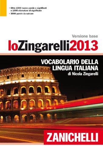 9788808198242: Lo Zingarelli 2013. Versione base. Vocabolario della lingua italiana (I grandi dizionari)