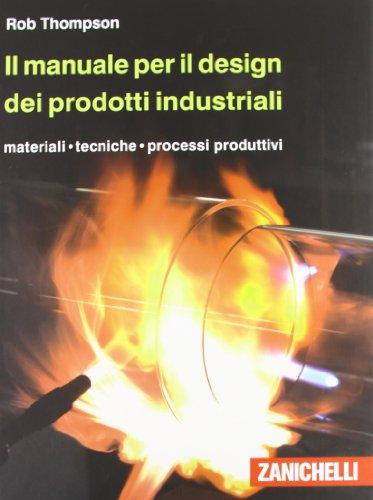 9788808198365: Il manuale per il design dei prodotti industriali