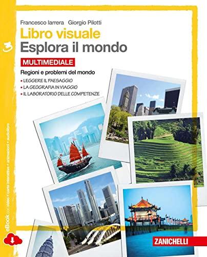 9788808201072: Libro visuale. Esplora il mondo. Regioni e problemi del mondo. Con e-book. Per le Scuole superiori: 3