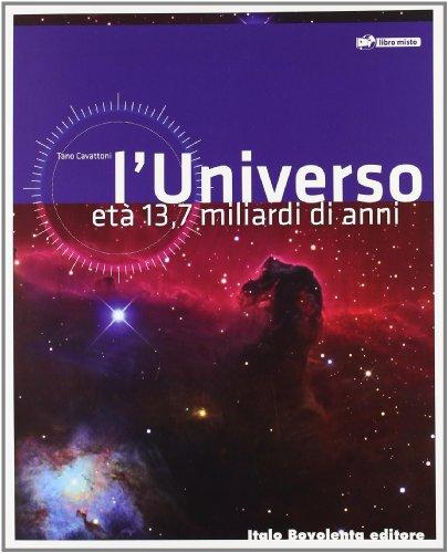 9788808201829: L'universo. Età 13,7 miliardi di anni. Per le scuole superiori. Con espansione online
