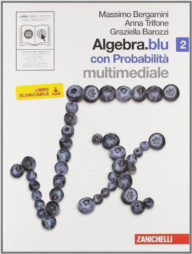 9788808203564: Algebra.blu. Probabilità. Per le Scuole superiori. Con DVD-ROM. Con espansione online: 2