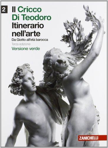 Il cricco di Teodoro Itinerario nell'arte (vol.2): da Giotto all'età barocca