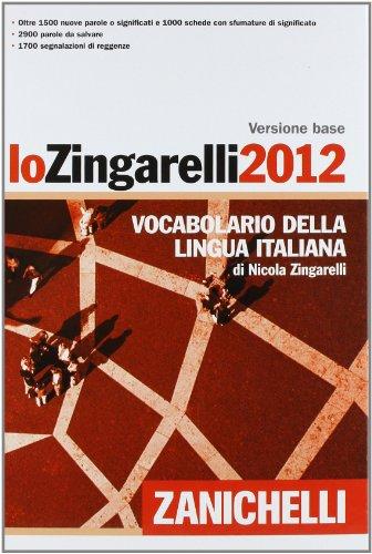 9788808205780: Lo Zingarelli 2012. Versione base. Vocabolario della lingua italiana