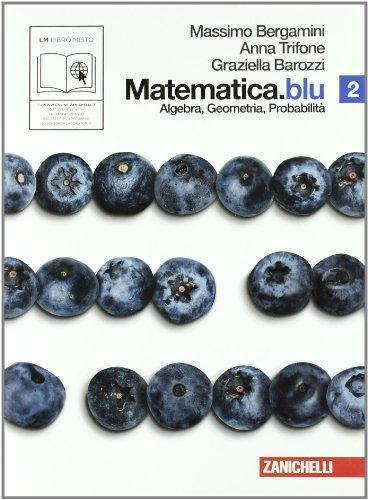 9788808211521: Matematica.blu. Algebra. Geometria. Probabilità. Per le Scuole superiori. Con espansione online: 2