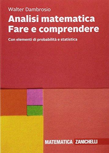 9788808220745: Analisi matematica Fare e comprendere. Con elementi di probabilità e statistica. Con Contenuto digitale (fornito elettronicamente)