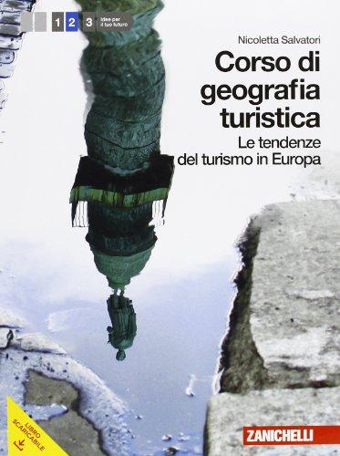 9788808221407: Corso di geografia turistica. Per le Scuole superiori. Con espansione online: 2