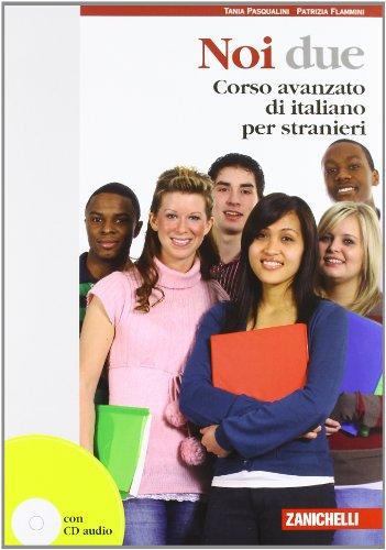 9788808223500: Noi Due: Corso Avanzato Di Italiano Per Stranieri (Italian Edition)