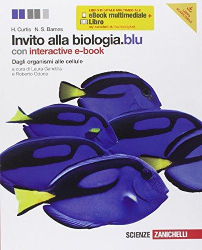 Invito alla biologia. Blu. Dagli organismi alle: Curtis, Helena
