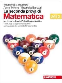 9788808230676: La seconda prova di matematica. Per le Scuole superiori